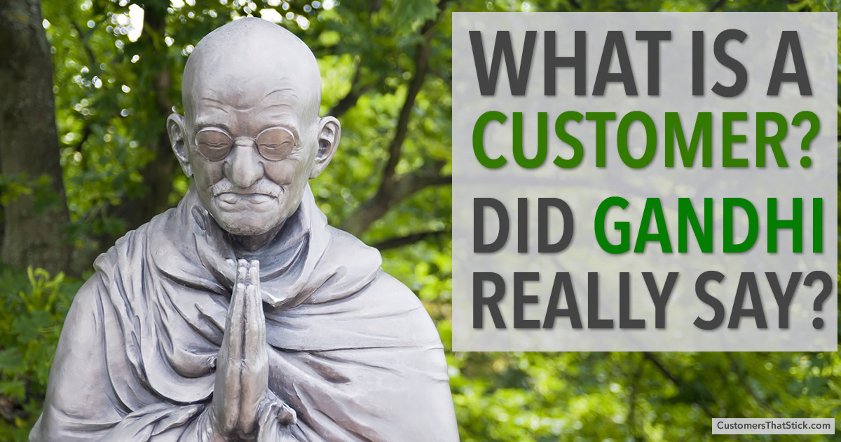 What Is a Customer? Did Gandhi Really Say?