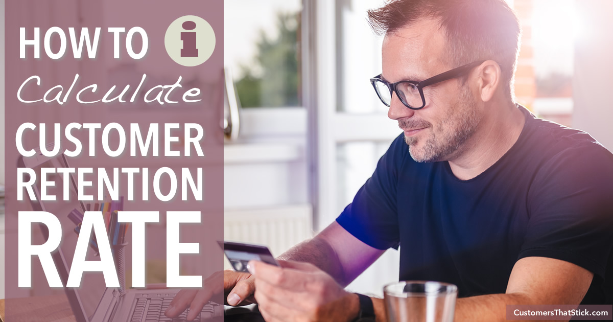 How to Calculate Customer Retention Rate