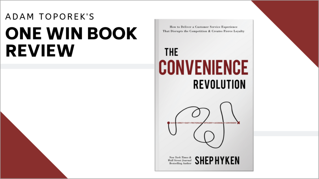 One Win Book Review: The Convenience Revolution by Shep Hyken