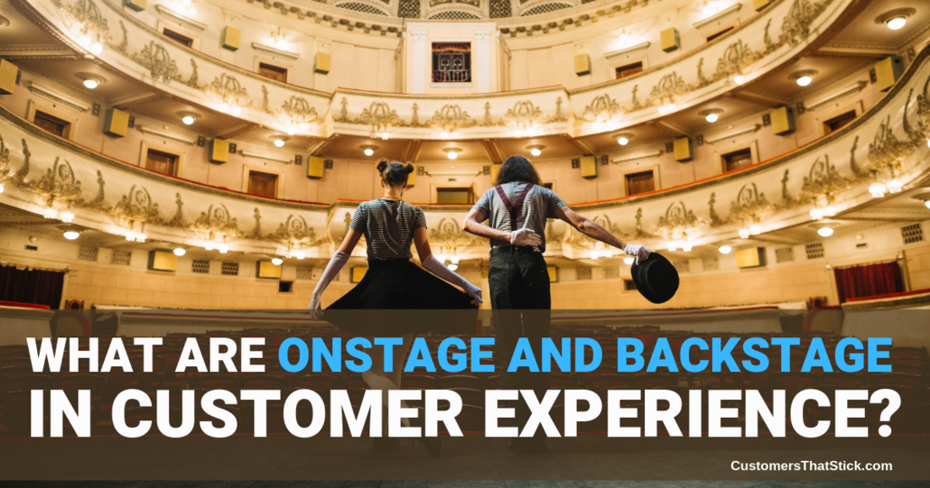 What Are Onstage and Backstage in Customer Experience? | Actors on stage